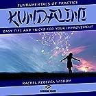 Kundalini: The Fundamentals of Practice Hörbuch von Rachel Rebecca Wisdom Gesprochen von: Melanie Carey