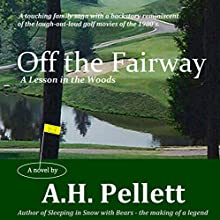 Off the Fairway: A Lesson in the Woods Audiobook by A. H. Pellett Narrated by A.H. Pellett