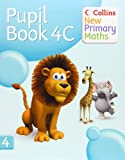 Collins New Primary Maths. 4C, Pupil Book