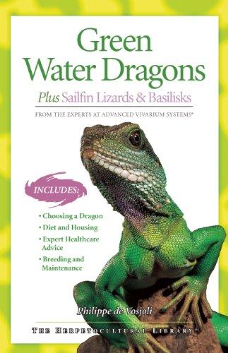 Green Water Dragons: Plus Sailfin Lizards & Basilisks (Advanced Vivarium Systems)