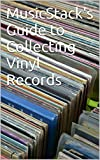 MusicStack's Guide to Collecting Vinyl Records
