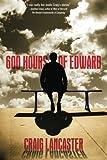 '600 Hours of Edward' and 'Edward Adrift' by Craig Lancaster