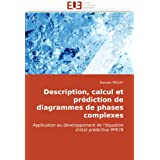 Description, calcul et prédiction de diagrammes de phases complexes: Application au développement de l'équation...