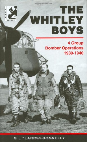 Whitley Boys: 4 Group Bomber Operations 1939-1940: 4 Group Bomber Operations 1939 to 1940