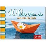 100 liebe Wünsche (von mir für dich)