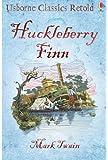 Huckleberry Finn (Usborne Classics Retold)