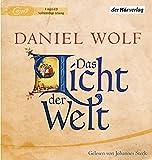 'Das Licht der Welt: Historischer Roman' von Daniel Wolf