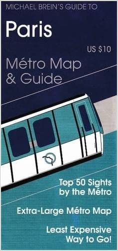 Michael Brein's Guide to Paris by the Metro (Michael Brein's Guides to Sightseeing by Public Transportation) (Michael Brein's Guides to Sightseeing ... to Sightseeing by Public Transportation)