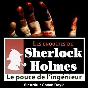 Le pouce de l'ingénieur (Les enquêtes de Sherlock Holmes 17) | Livre audio