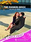 The Ranieri Bride (Mills & Boon Largeprint Romance) (0263190242) by Reid, Michelle