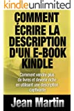 Comment �crire la description d'un e-book Kindle - Comment vendre PLUS de livres et devenir riche en utilisant une description captivante