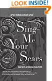 Sing Me Your Scars (Apex Voices) (Volume 3)