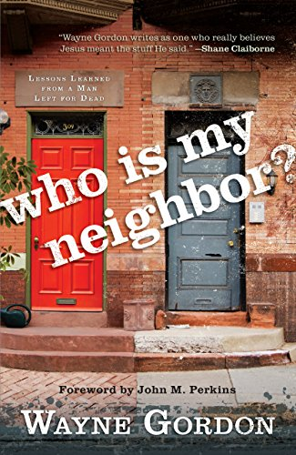 Free Kindle Book : Who Is My Neighbor?: Lessons Learned From a Man Left for Dead