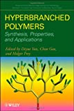 img - for Hyperbranched Polymers: Synthesis, Properties, and Applications (Wiley Series on Polymer Engineering and Technology) book / textbook / text book
