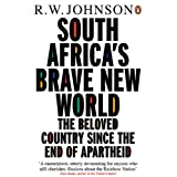 South Africa's Brave New World: The Beloved Country Since the End of Apartheidby R. W. Johnson