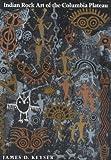 Indian Rock Art of the Columbia Plateau (A Samuel & Althea Stroum Book)