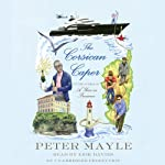 The Corsican Caper: A Novel | Peter Mayle
