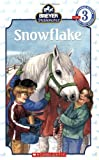 Stablemates: Snowflake (Scholastic Reader Level 3) (0439843146) by Weyn, Suzanne