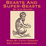 Beasts And Super Beasts: 36 Short Stories By Saki | Hector Hugh Munro
