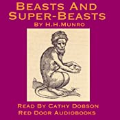 Beasts And Super Beasts: 36 Short Stories By Saki | [Hector Hugh Munro]