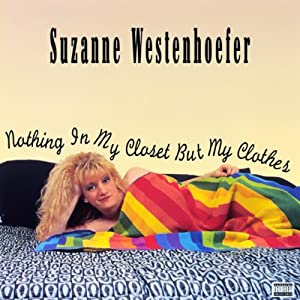 Nothing in My Closet but My Clothes | [Suzanne Westenhoefer]