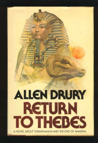 Return to Thebes, ALLEN DRURY