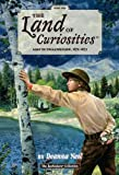 The Land of Curiosities (Book 2)): Lost in Yellowstone, 1872-1873 (Land of Curiosities (the Ecoseekers Collection))