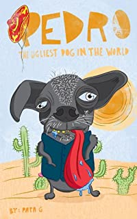 (FREE on 6/5) Pedro The Ugliest Dog In The World by Papa G - http://eBooksHabit.com