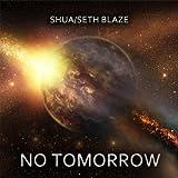 No Tomorrow [Explicit]