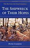 The Shipwreck of Their Hopes: The Battles for Chattanooga (0252065956) by Cozzens, Peter