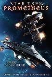 Image de Star Trek - Prometheus 1: Feuer gegen Feuer