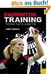 Badmintontraining: Technik - Taktik -...