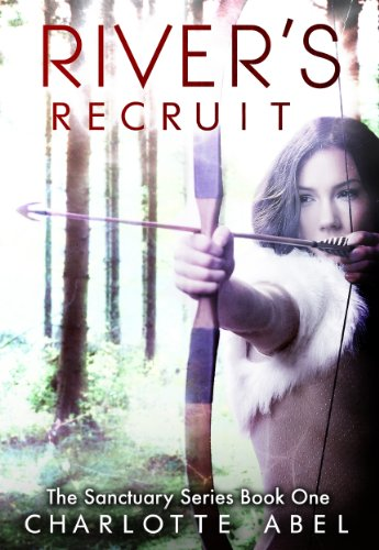 River's Recruit (New Adult Shifter Romance: Book One) (The Sanctuary Series) by Charlotte Abel