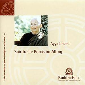 Spirituelle Praxis im Alltag Hörbuch