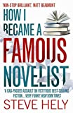 Cover of How I Became a Famous Novelist by Steve Hely 1849015724