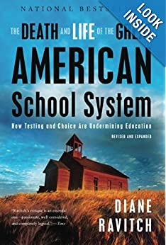 The Death and Life of the Great American School System: How Testing and Choice Are Undermining Education online