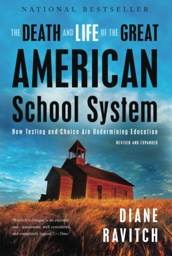 The Death and Life of the Great American School System:...