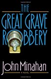 The Great Grave Robbery (0393337499) by Minahan, John