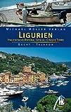 Ligurien, Italienische Riviera, Cinque Terre: Reisehandbuch mit vielen praktischen Tipps - Sabine Becht