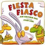 Fiesta Fiasco (054506161X) by Ann Whitford Paul