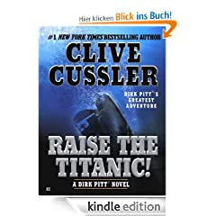 Raise the Titanic!: Dirk Pitt Series, Book 4 (Dirk Pitt Adventure)