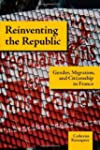 Reinventing the Republic: Gender, Mig...