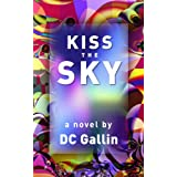 Kiss The Skyby DC Gallin