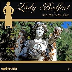 Die ewige Ruhe (Lady Bedfort 43) Hörspiel
