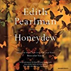 Honeydew: Stories (       UNABRIDGED) by Edith Pearlman Narrated by Suzanne Toren