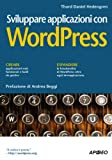 Sviluppare applicazioni con WordPress (Guida completa)