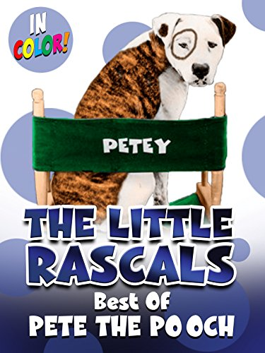 The Little Rascals: Best of Pete the Pooch in Color