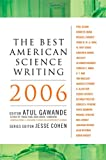 The Best American Science Writing 2006 (006072644X) by Gawande, Atul