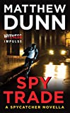 Spy Trade: A Spycatcher Novella (Spycatcher Novels)