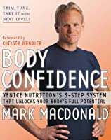 Body Confidence: Venice Nutrition's 3-Step System That Unlocks Your Body's Full Potential